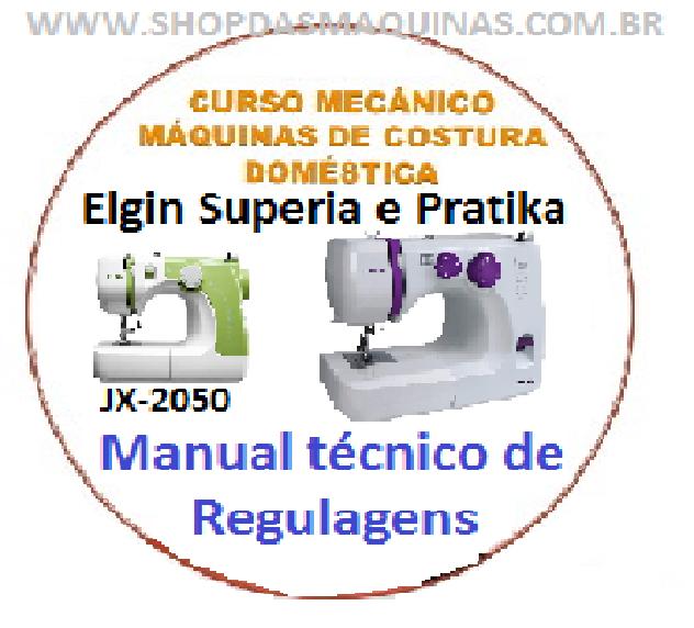 76dcfd591 ... Array - curso de conserto e regulagem da maquina de costura elgin  jx2050 e rh shopdasmaquinas